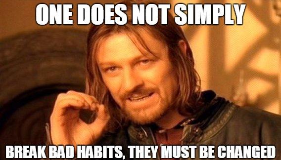 a meme about bad habits