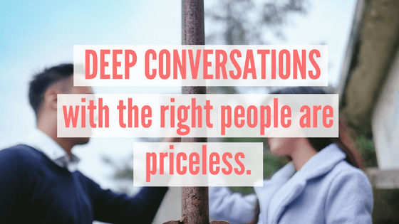 a quote about having deep conversations with someone