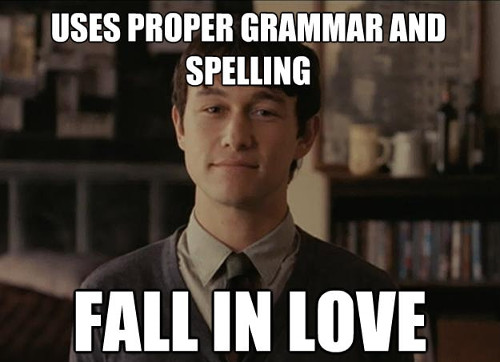 a meme about falling in love by using proper spelling and grammar